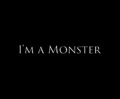 """""""I'm a monster. Leave me, please."""" Sadness collected in her chest as she held his clawed hand. His face was to the ground, and his tears burned through the floor-boards.  """"Monsters don't say please."""" she whispered. A shiver scuttled over his spine as her lips brushed his cheek. """"And they do not love. But you love. You are no monster, Neil. Believe me."""""""
