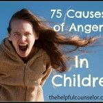 75 Reasons Behind Your Child's Anger