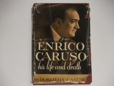 Enrico Caruso - His Life and Death - Dorothy Caruso - First Edition Fourth Printing Simon & Schuster 1945 - Antique Biography Hardcover Book by notesfromtheattic on Etsy