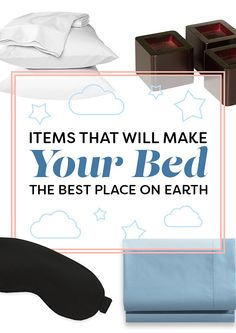 9 Things That Will Make Your Bed The Best Place On Earth