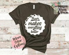 Our made-to-order Beer Makes Everything Better tees are made with you in mind! Choose between 70 colored shirts in 7 sizes, with 10 colors to select from for the beer quote design to create your unique more wine please tee shirt.  Whether you are buying this Tired Mom, beer drinking tee shirt for