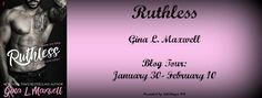 Renee Entress's Blog: [Blog Tour + Giveaway] Ruthless by Gina L. Maxwell...