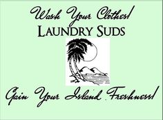 Wash Your Clothes! Gain Your Island Freshness! Laundry Suds 64 loads on Etsy, $11.50