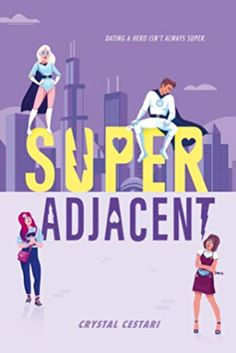 """Interview: Super Adjacent Author Crystal Cestari Asks, """"What's Life Like for Civilians Who Date Superheroes? Ya Books, Good Books, Books To Read, Book Suggestions, Book Recommendations, Beautiful Book Covers, Books For Teens, Book Cover Design, Romance Books"""