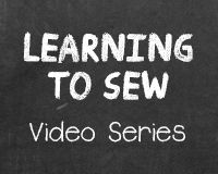 Learning to Sew Series