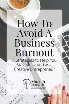 What is a business burnout and how can you avoid it? 5 strategies to help you stay motivated as a creative entrepreneur.