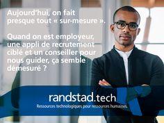 Aujourd'hui, à travers la technologie Randstad Bigdata, les plateformes Randstad Direct et Recrut'live, Randstad s'attache à faire évoluer la recherche d'emploi et toute la physionomie des ressources humaines. Pour les faire progresser. Hui, Live, Job Search, Human Resources, Technology