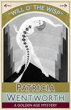 Will o' the Wisp: A Golden Age Mystery (English Edition) von [Wentworth, Patricia]