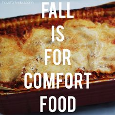 Fall is for comfort food!