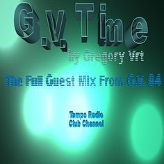 #GVTR_NEWS_098 #Announcement #Podcast #GuestMix #GregoryVrt #GV94 #TempoRadio #ClubChannel  Listen in Friday, April 29th, 2016 on Tempo Radio [Club Channel] in 12 a.m. (+1CET/+3UTC) 95th edition of G.V. Time by Gregory Vrt.  More info: (http://gvteamrecords.mozello.com/blog/params/post/850065/).