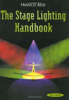 Stage Lighting Handbook: Francis Reid: 9780878301478: Amazon.com: Books