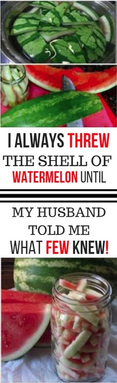 I ALWAYS THREW THE SHELL OF WATERMELON UNTIL I FOUND WHAT FEW KNOWS! -