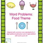 $ This packet contains 30 different food themed word problems focusing on 2 digit addition and subtraction and 3 digit addition with sums up to 20. A...