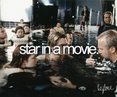 bucket list -- star in a movie