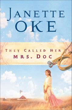Amazon.com: They Called Her Mrs. Doc. (Women of the West Book #5) eBook: Janette Oke: Kindle Store