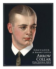 """Art from: Arrow Collars Ad for Arrow Collars """"Greylock"""", published in the January 1922 issue of the HARVARD LAMPOON. Artist: J. Leyendecker Source: Cynde Georgen, Trail End Historic Site, Sheridan Wyoming Restoration by: Cynde Georgen Vintage Advertisements, Vintage Ads, Vintage Posters, American Illustration, Illustration Art, Jc Leyendecker, Arrow Shirts, Norman Rockwell, Vintage Movies"""