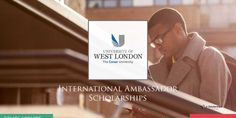 The University of West London (UWL) is pleased to announced its prestigious International Ambassador Scholarships for international applicants applying to start in September International Scholarships, Scholarships For College, College Students, T Total, Leadership Programs, West London, Freshman, September