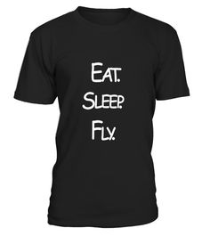 """# Eat Sleep Fly Aviator Pilot T Shirt Airplane Lover Wings Tee .  Special Offer, not available in shops      Comes in a variety of styles and colours      Buy yours now before it is too late!      Secured payment via Visa / Mastercard / Amex / PayPal      How to place an order            Choose the model from the drop-down menu      Click on """"Buy it now""""      Choose the size and the quantity      Add your delivery address and bank details      And that's it!      Tags: Makes an amazing gift…"""