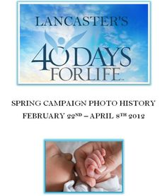 """Cover of the """"40 Days for Life - Lancaster"""" Spring 2012 Campaign History.  This was lancaster's first 40 Days for Liofe campaign."""