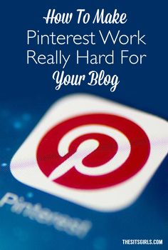 Social Media | Pinterest | Learn how to make Pinterest work really hard for your blog.