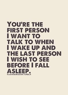 J.J.- You're the first person I want to talk to when I wake up and the last person I wish to see before I fall asleep. -Robin