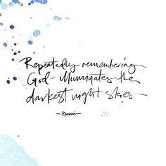 WEBSTA @ lifeofmyheart - 'Repeatedly remembering God - illuminates the darkest…