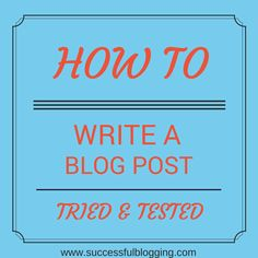 A tried and tested technique to write a blog post