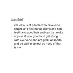 Other than the good at school part bc I am good at school, so true True Quotes, Words Quotes, Sayings, Tumblr Quotes, Lol So True, Describe Me, Get To Know Me, My Mood, Story Of My Life