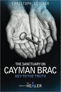 """It gives me great pleasure to announce that """"The Sanctuary on Cayman Brac: Key to the Truth"""" is available for pre-order(delivered to your kindle on Nov 1st) and available as paperback …"""