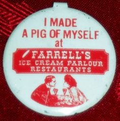 Vintage I Made a Pig of Myself at Farrell's Ice Cream Parlor Badge! You got this if you ordered and ate a pig's trough! Farrell's Ice Cream, Ice Cream Parlor, Cream Restaurant, Vintage Restaurant, Those Were The Days, The Good Old Days, Great Memories, Childhood Memories, Vintage Ice Cream