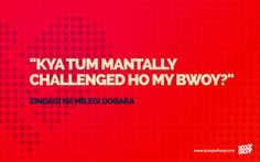 33 Bollywood Dialogues Your Harami Friend Uses To Console You After You Get Dumped