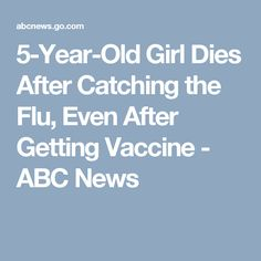 5-Year-Old Girl Dies After Catching the Flu, Even After Getting Vaccine - ABC News