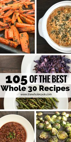 You'll love this collection of 105 best Whole 30 recipes. Breakfast, lunch, dinner, sides, & appetizers... you'll find tons of meal inspiration!