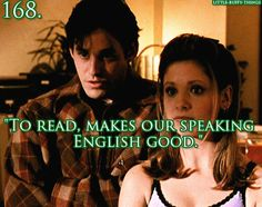 "Little Buffy things 168. ""To read makes our speaking English good."" 'I, Robot...You, Jane'"