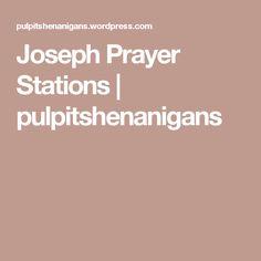 Joseph Prayer Stations | pulpitshenanigans