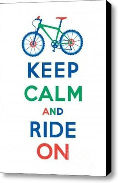 Keep Calm and Ride On - Mountain Bike inspirational quote