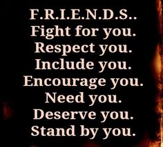 FRIENDS I'm trying to learn how to be a better friend. This perfect to remember.