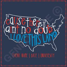 'Cause there ain't no doubt, I love this land. Geneologie | Greek Tee Shirts | Greek Tanks | Custom Apparel Design | Custom Greek Apparel | Sorority Tee Shirts | Sorority Tanks | Sorority Shirt Designs  | Sorority Shirt Ideas | Greek Life | Hand Drawn | Sorority | Sisterhood | 4th of July | Holiday | Patriotic | USA | American Flag | United States | Red White and Blue