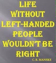 Happy left handers day to you!