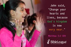 """John said, """"Change your #hearts and lives, because God's #kingdom is now very near.""""  Matthew 3:2 ERV"""