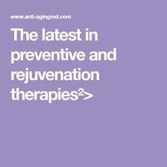 The latest in preventive and rejuvenation therapies²> Bioidentical Hormones, Therapy, Healthy Eating, Beauty, Fitness, Eating Healthy, Healthy Food, Counseling, Excercise