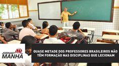 Quase metade dos professores brasileiros não têm formação nas disciplina...