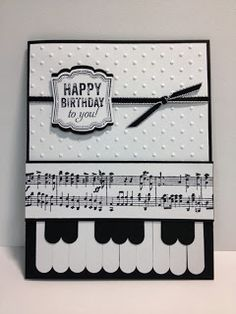 Labeled Love, Piano Keys Card, Birthday Card, Stampin' Up! Cute Cards, Diy Cards, Your Cards, Musical Cards, Embossed Cards, Happy Birthday Cards, Card Birthday, Card Making Inspiration, Creative Cards