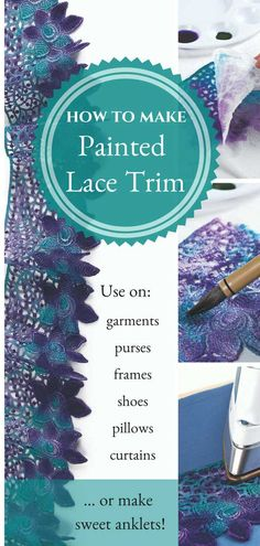 Learn how to dye beautiful lace trim with a paintbrush to create colorful embellishments on anything you wish, such as garments, purses, frames, shoes, pillows, curtains, or even a pair of sweet anklets. You can also cut the dyed lace apart to use as appliqué or to create unique jewelry.