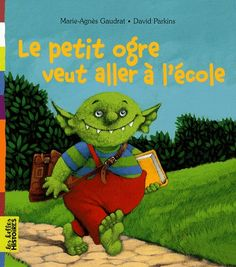 MS-GS : Le petit ogre veut aller à l'école French Teacher, French Class, Teaching French, Educational Activities, Activities For Kids, Clever Kids, Book Review Blogs, Math Books, French Immersion