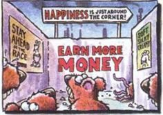 Money don't bring you happiness.
