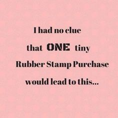 Oh, so, true - along with paper, stickers and embellies! Simple Pleasures Rubber Stamps and Scrapbooking. Jokes Quotes, Sign Quotes, Funny Quotes, Scrapbook Quotes, Scrapbook Pages, Craft Room Signs, Craft Quotes, Card Sentiments, Creativity Quotes