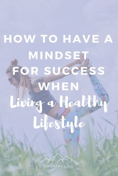 How to Have a Mindset for Success When Living A Healthy Lifestyle Healthy Habits, Healthy Tips, Routine Quotes, Self Appreciation, Work Goals, Happy Soul, Growth Mindset, Lose Belly Fat, Life Skills