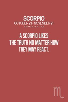 Whatever you do, don't lie to a Scorpio.