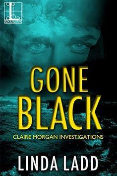 Gone Black (Claire Morgan Investigations Book 9)